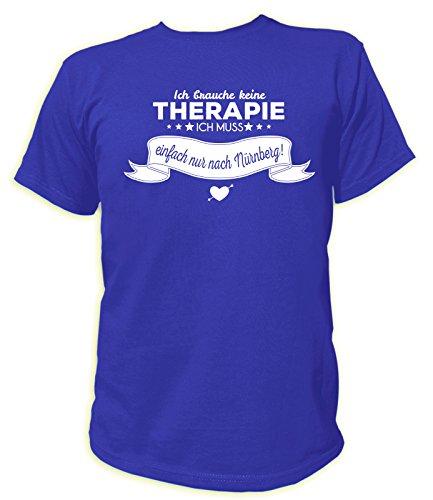 Artdiktat Herren T-Shirt Ich brauche keine Therapie - Ich muss einfach nur nach Nürnberg Blau