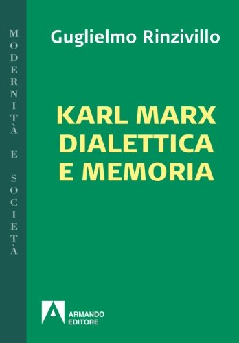 Karl Marx dialettica e memoria