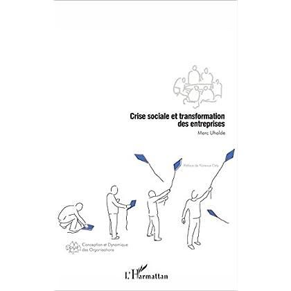 Crise sociale et transformation des entreprises (Conception et dynamique des organisations)