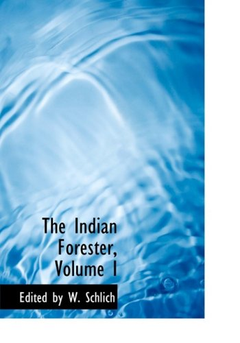 The Indian Forester, Volume I