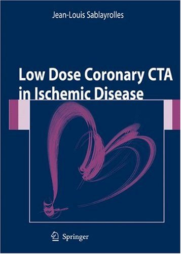 Low Dose Coronary CTA in Ischemic Disease por Jean-Louis Sablayrolles