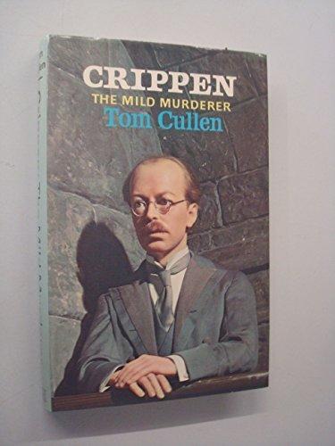 Crippen: The Mild Murderer by Tom Cullen (1977-06-16)