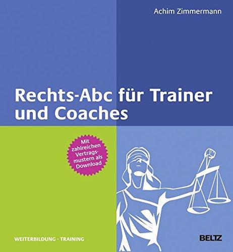 Rechts-Abc für Trainer und Coaches: Mit Online-Materialien (Beltz Weiterbildung / Fachbuch)