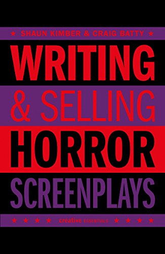 Writing & Selling Horror Screenplays (Writing & Selling Screenplays)