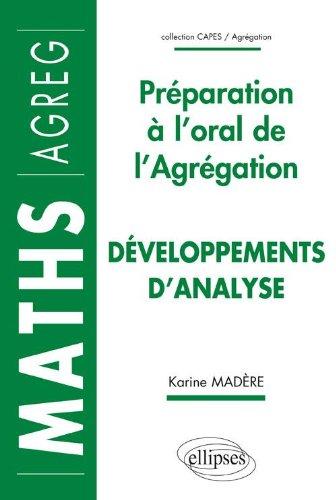 Développements d'analyse : Préparation à l'oral de l'Agrégation de Mathématiques