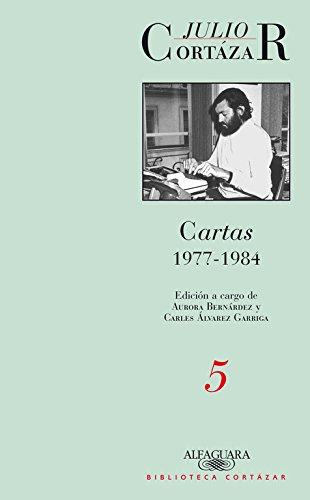 Cartas 1977-1984. Tomo 5 (BIBLIOTECA CORTAZAR)