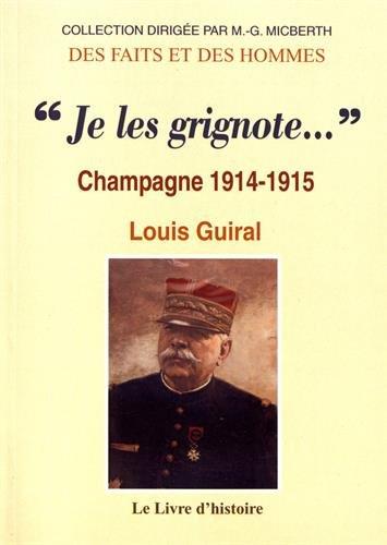 Je les grignote. : Champagne 1914-1915