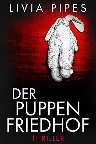 Der Puppenfriedhof: Thriller