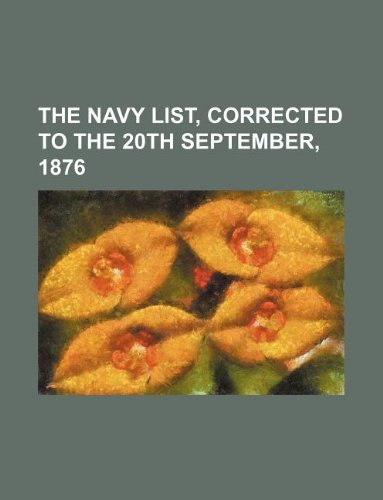 the navy list, corrected to the 20th september, 1876
