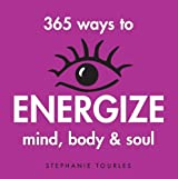 365 Ways to Energize Mind, Body and Soul