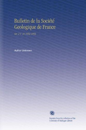 Bulletin de la Société Geologique de France: Ser. 2 V. 10 1852-1853 por Author Unknown