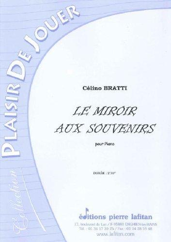 PARTITIONS CLASSIQUE LAFITAN BRATTI CELINO   LE MIROIR AUX SOUVENIRS   PIANO PIANO