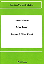 Max Jacob: Lettres a Nino Frank (American University Studies, Series 2: Romance, Languages & Literature)