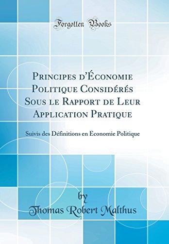 Principes D'Economie Politique Consideres Sous Le Rapport de Leur Application Pratique: Suivis Des Definitions En Economie Politique (Classic Reprint)