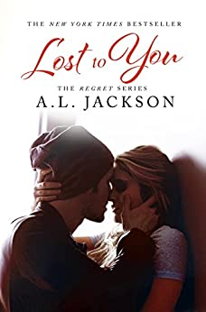 Lost to You (The Regret Series Book 1) (English Edition) di [Jackson, A.L.]