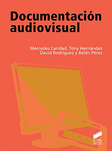 Documentación audiovisual por Mercedes/Hernández, Tony/Rodríguez, David/Pérez, Belén Caridad