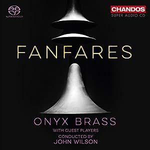 Fanfares [Onyx Brass; John Wilson] [Chandos: CHSA 5221]