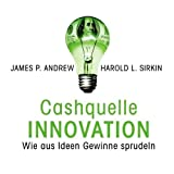 Cashquelle Innovation - Wie aus Ideen Gewinne sprudeln (Business-Training) [6 Audio-CDs + 1 Bonus MP3-CD - 7:17 Std. / Audiobook]