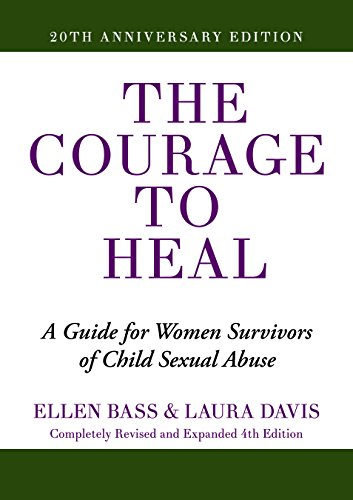 The Courage to Heal: A Guide for Women Survivors of Child Sexual Abuse (English Edition)