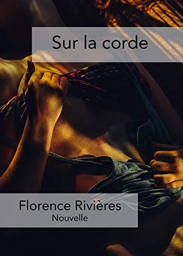 Sur la corde par Florence Rivières