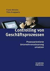 Controlling von Geschäftsprozessen. Prozessorientierte Unternehmenssteuerung umsetzen. Prozessmanagement umsetzen. Prozesse und Geschäftsprozesse effektiv steuern.