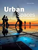 Urban Spaces: Plazas, Squares & Streetscapes (Architecture in Focus)