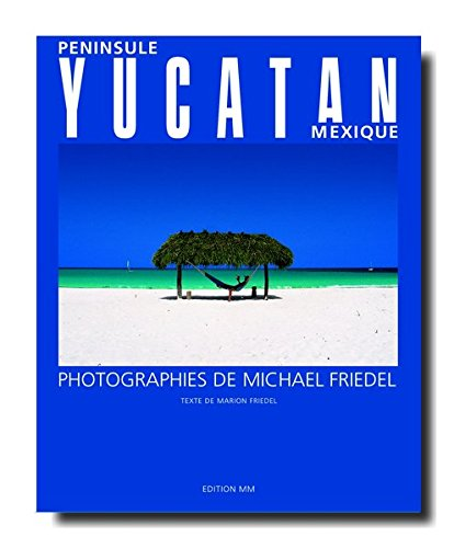 Péninsule Yucatan, Mexique par Michael Friedel