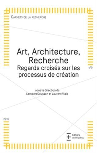 Art, Architecture, Recherche : Regards croiss sur les processus de cration