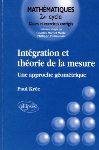 Intégration et théorie de la mesure : Une approche géométrique