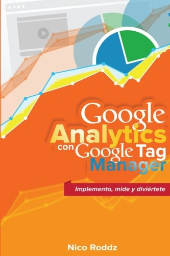 google-analytics-con-google-tag-manager-implementa-mide-y-diviertete