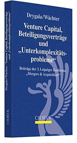 Venture Capital, Beteiligungsverträge und 'Unterkomplexitätsprobleme': Beiträge der 3. Leipziger Konferenz 'Mergers & Acquisitions' am 19. und 20.5.2017 in Leipzig