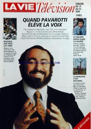 VIE TELEVISION (LA) du 19-06-1993 quand pavarotti eleve la voix musique sur tous les tons et philippe entra dans la galere la banlieue c'est pas rose