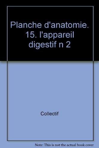 Planches d'anatomie. L'appareil digestif II