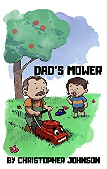 Dad's Mower (English Edition) di [Johnson, Christopher]