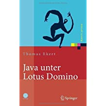 Java unter Lotus Domino: Know-how f¨¹r die Anwendungsentwicklung (Xpert.press) (German Edition) by Ekert, Thomas (2006) Hardcover