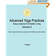 Advanced Yoga Practices - Easy Lessons for Ecstatic Living, Volume 2 (AYP Easy Lessons Series)