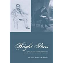 Bright Stars: John Keats, Barry Cornwall and Romantic Literary Culture (Liverpool English Texts and Studies) by Richard Marggraf Turley (2009-11-16)