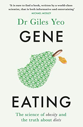 Gene Eating: The science of obesity and the truth about diets (English Edition)