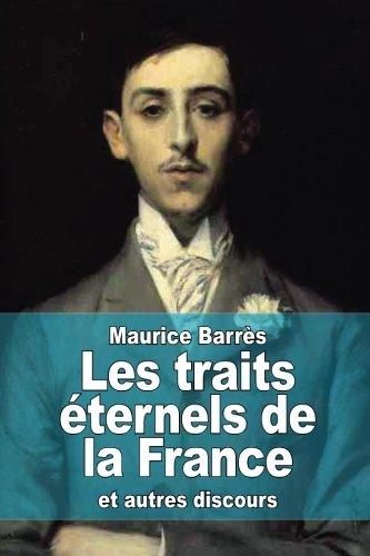 Les traits éternels de la France: et autres discours par Maurice Barrès