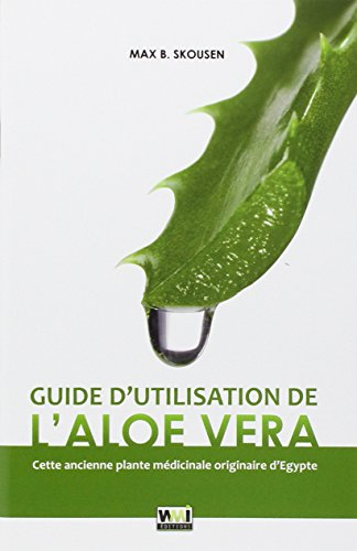 Guide d'utilisation de l'Aloe Vera