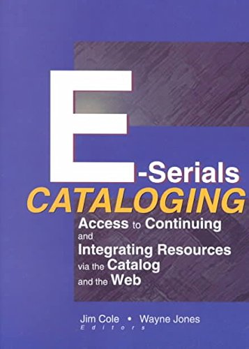 [(E-Serials Cataloging : Access to Continuing and Integrating Resources via the Catalog and the Web)] [By (author) Jim Cole ] published on (August, 2002) par Jim Cole