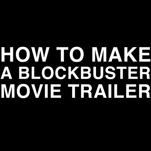 How to Make a Blockbuster Movi...
