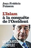 L'Islam à la conquête de l'Occident - La stratégie dévoilée - Format Kindle - 9782268101378 - 13,99 €