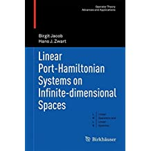 Linear Port-Hamiltonian Systems on Infinite-dimensional Spaces (Operator Theory: Advances and Applications, Band 223)