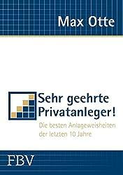 Sehr geehrte Privatanleger!: Die besten Anlageweisheiten der letzten 10 Jahre