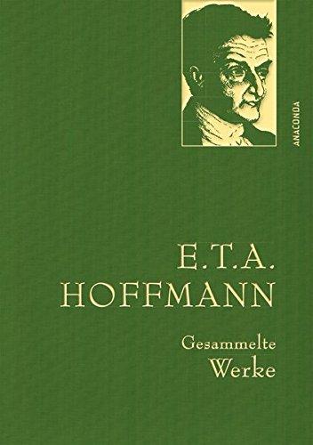E.T.A. Hoffman - Gesammelte Werke (Iris®-LEINEN-Ausgabe) (Anaconda Gesammelte Werke) -