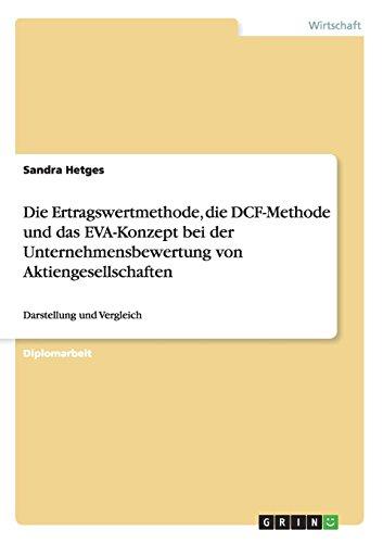 Die Ertragswertmethode, die DCF-Methode und das EVA-Konzept bei der Unternehmensbewertung von Aktiengesellschaften: Darstellung und Vergleich