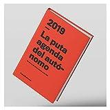 Putos Modernos - Fisura PM0865 Agenda 2019 'La Puta Agenda del Autónomo' 21x15 cm, Semana vista. 140 páginas. Tapa dura. Papel gramaje 100 gr. Acabado mate.