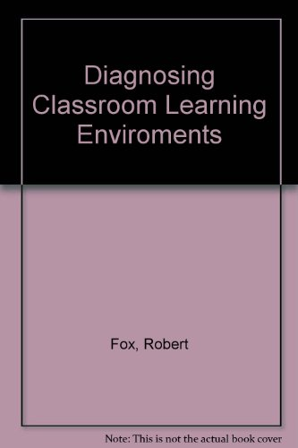 Diagnosing Classroom Learning Enviroments