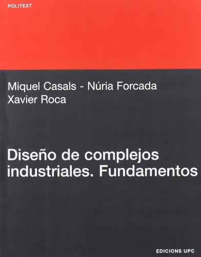 Diseño de complejos industriales: Fundamentos (Politext)